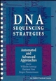 DNA Sequencing Strategies: Automated and Advanced Approaches (0471136832) cover image