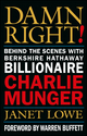 Damn Right! : Behind the Scenes with Berkshire Hathaway Billionaire Charlie Munger (0471244732) cover image