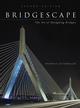 Bridgescape: The Art of Designing Bridges, 2nd Edition (0471267732) cover image