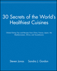 30 Secrets of the World's Healthiest Cuisines: Global Eating Tips and Recipes from China, France, Japan, the Mediterranean, Africa, and Scandinavia (0471352632) cover image