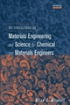 An Introduction to Materials Engineering and Science for Chemical and Materials Engineers