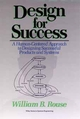 Design for Success: A Human-Centered Approach to Designing Successful Products and Systems (0471524832) cover image