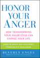 Honor Your Anger: How Transforming Your Anger Style Can Change Your Life  (0471668532) cover image