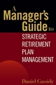 A Manager's Guide to Strategic Retirement Plan Management (0471771732) cover image