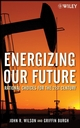 Energizing Our Future: Rational Choices for the 21st Century (0471790532) cover image