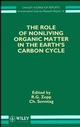 The Role of Nonliving Organic Matter in the Earth's Carbon Cycle (0471954632) cover image