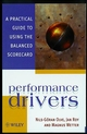 Performance Drivers: A Practical Guide to Using the Balanced Scorecard (0471986232) cover image