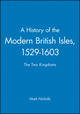 A History of the Modern British Isles, 1529-1603: The Two Kingdoms (0631193332) cover image