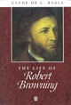 The Life of Robert Browning: A Critical Biography (0631200932) cover image