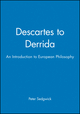 Descartes to Derrida: An Introduction to European Philosophy (0631201432) cover image