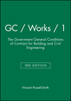 GC / Works / 1: The Government General Conditions of Contract for Building and Civil Engineering, 3rd Edition (0632026332) cover image
