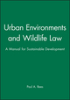Urban Environments and Wildlife Law: A Manual for Sustainable Development (0632057432) cover image