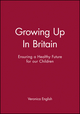 Growing Up In Britain: Ensuring a Healthy Future for our Children (0727914332) cover image