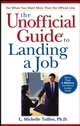 The Unofficial Guide to Landing a Job (0764574132) cover image