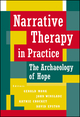 Narrative Therapy in Practice: The Archaeology of Hope (0787903132) cover image