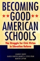 Becoming Good American Schools: The Struggle for Civic Virtue in Education Reform (0787940232) cover image