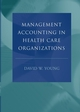 Management Accounting in Health Care Organizations (0787972932) cover image