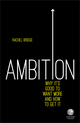 Ambition: Why It's Good to Want More and How to Get It (0857086332) cover image