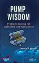 Pump Wisdom: Problem Solving for Operators and Specialists (1118041232) cover image