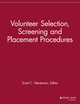 Volunteer Selection, Screening and Placement Procedures: 66 Tips and Actions You can Take to Ensure the Best Volunteer Fit (1118690532) cover image