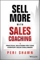 Sell More With Sales Coaching: Practical Solutions for Your Everyday Sales Challenges (1118785932) cover image