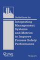 Guidelines for Integrating Management Systems and Metrics to Improve Process Safety (1118795032) cover image