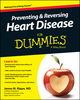 Preventing and Reversing Heart Disease For Dummies, 3rd Edition (1118944232) cover image