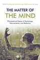 The Matter of the Mind: Philosophical Essays on Psychology, Neuroscience and Reduction (1405144432) cover image