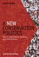 A New Conservation Politics: Power, Organization Building and Effectiveness (1405190132) cover image