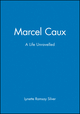 Marcel Caux: A Life Unravelled (1740311132) cover image
