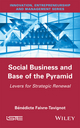 Social Business and Base of the Pyramid: Levers for Strategic Renewal (1848219032) cover image