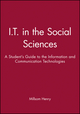 I.T. in the Social Sciences: A Student's Guide to the Information and Communication Technologies (1855548232) cover image