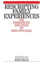 Rescripting Family Expereince: The Therapeutic Influence of John Byng-Hall (1861562632) cover image