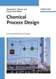Chemical Process Design: Computer-Aided Case Studies (3527314032) cover image