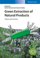 Green Extraction of Natural Products: Theory and Practice (3527336532) cover image