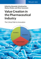 Value Creation in the Pharmaceutical Industry: The Critical Path to Innovation (3527339132) cover image
