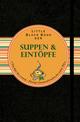 Little Black Book der Suppen und Eintöpfe: Von klar bis cremig - flüssige Gaumenfreuden für jeden Tag (3527678832) cover image