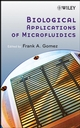 Biological Applications of Microfluidics (0470074833) cover image