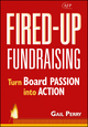 Fired-Up Fundraising: Turn Board Passion Into Action (AFP Fund Development Series) (0470116633) cover image