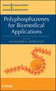 Polyphosphazenes for Biomedical Applications (0470193433) cover image