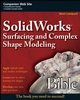 SolidWorks Surfacing and Complex Shape Modeling Bible (0470258233) cover image