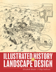 Illustrated History of Landscape Design (0470289333) cover image
