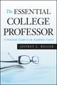 The Essential College Professor: A Practical Guide to an Academic Career (0470373733) cover image