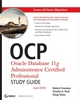 OCP: Oracle Database 11g Administrator Certified Professional Study Guide: Exam 1Z0-053 (0470395133) cover image