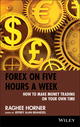 Forex on Five Hours a Week: How to Make Money Trading on Your Own Time (0470436433) cover image
