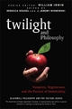 Twilight and Philosophy: Vampires, Vegetarians, and the Pursuit of Immortality  (0470484233) cover image