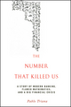 The Number That Killed Us: A Story of Modern Banking, Flawed Mathematics, and a Big Financial Crisis (0470529733) cover image