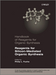 Handbook of Reagents for Organic Synthesis, Reagents for Silicon-Mediated Organic Synthesis (0470710233) cover image