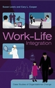 Work-Life Integration: Case Studies of Organisational Change (0470853433) cover image