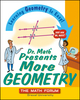 Dr. Math Presents More Geometry: Learning Geometry is Easy! Just Ask Dr. Math (0471225533) cover image